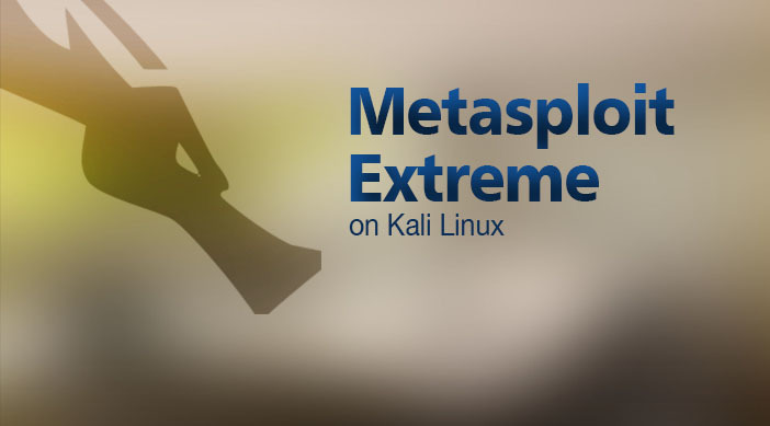Metasploit extreme on kali linux