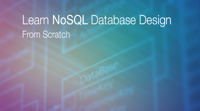 Learn nosql database design from scratch 2