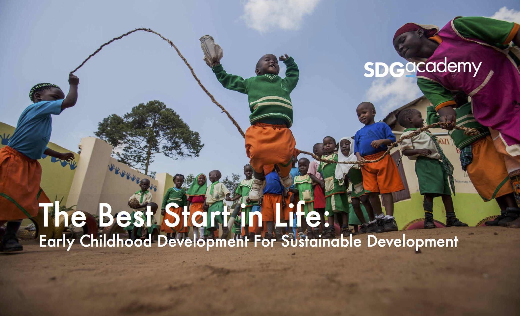 The Best Start in Life Early Childhood Development for